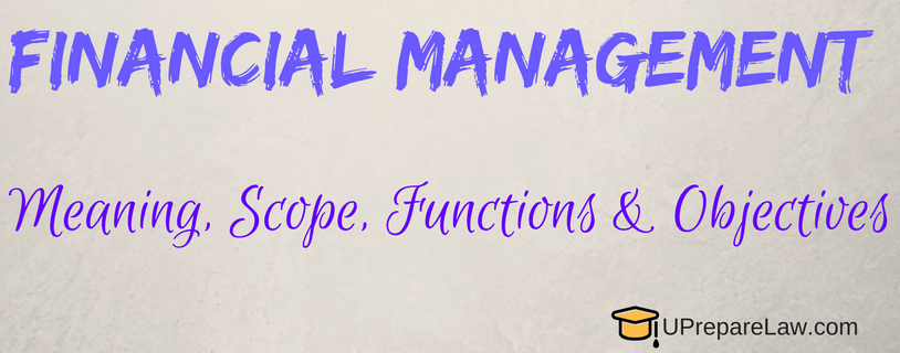 financial management meaning objectives and Meaning of financial management financial management means planning, organizing, directing and controlling the financial activities such as procurement and.